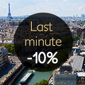 EXCLUSIVE OFFER : LAST MINUTE / 10% DISCOUNT
